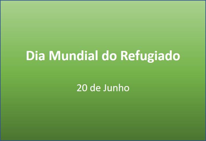 Dia Mundial dos Refugiados – 20 de junho